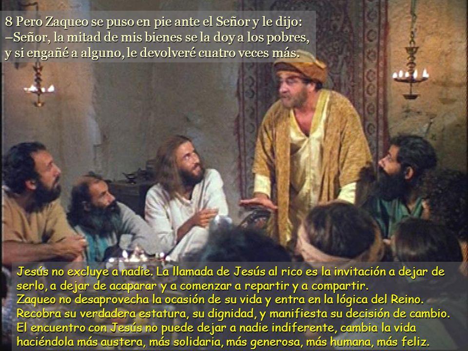 www.vitanoblepowerpoints.net 8 Pero Zaqueo se puso en pie ante el Señor y le dijo: –Señor, la mitad de mis bienes se la doy a los pobres, y si engañé a alguno, le devolveré cuatro veces más.