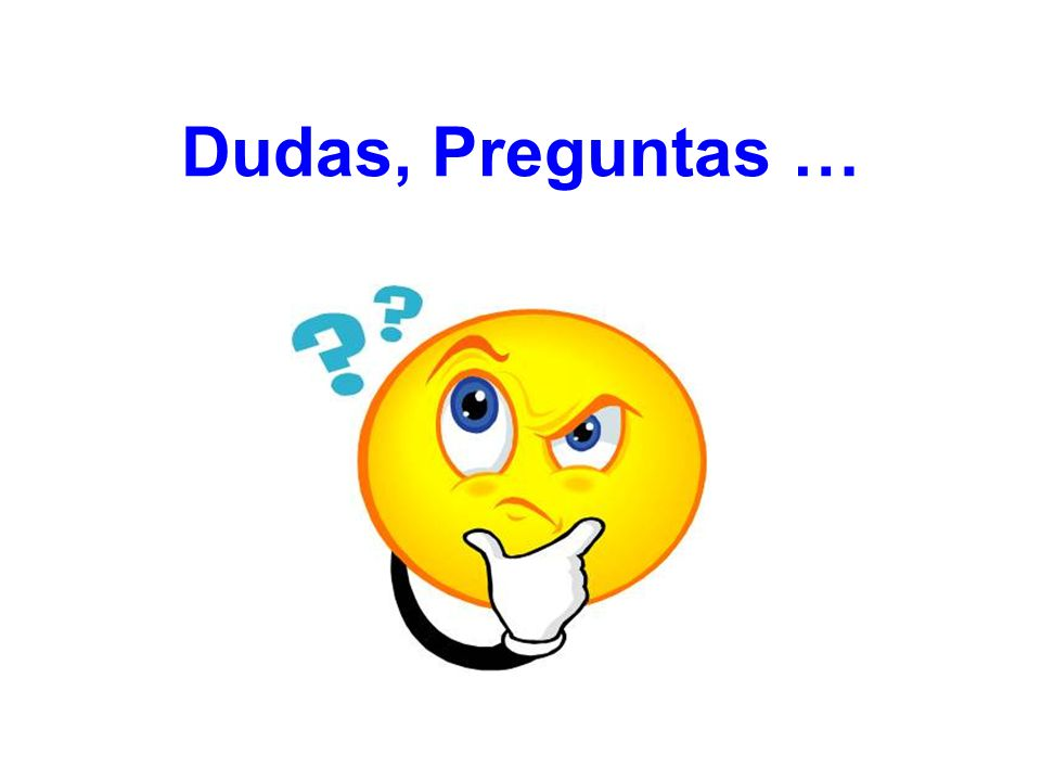 Dudas, Preguntas …