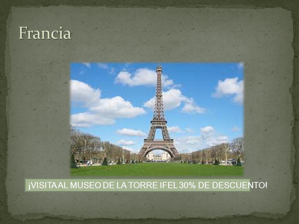 ¡VISITA AL MUSEO DE LA TORRE IFEL 30% DE DESCUENTO!