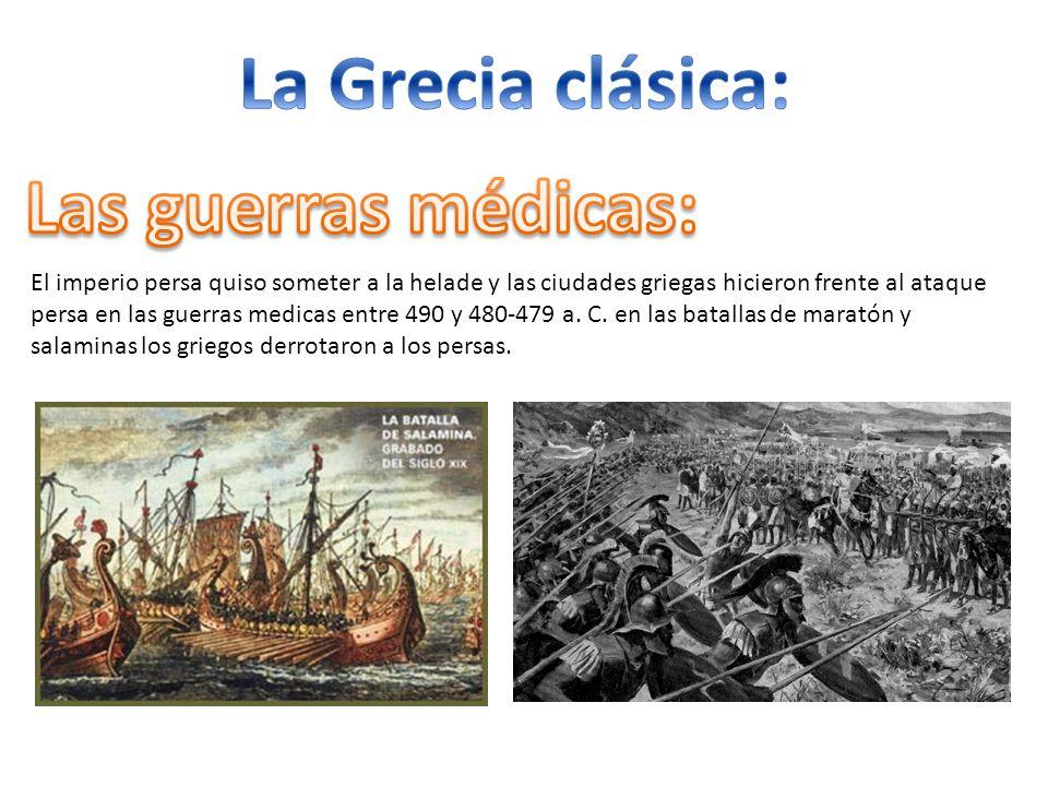 El imperio persa quiso someter a la helade y las ciudades griegas hicieron frente al ataque persa en las guerras medicas entre 490 y 480-479 a. C. en