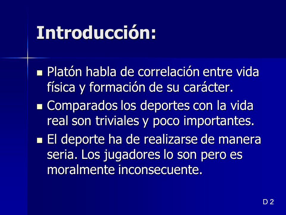 Introducción: Platón habla de correlación entre vida física y formación de su carácter. Platón habla de correlación entre vida física y formación de s