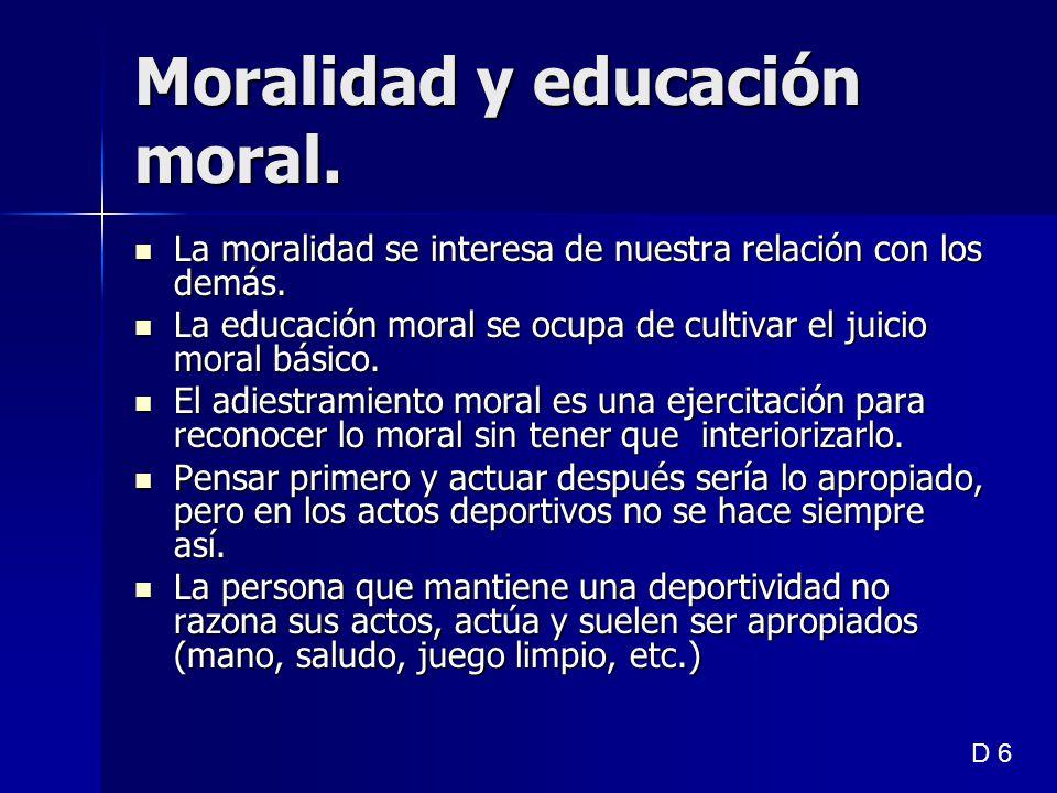 Moralidad y educación moral. La moralidad se interesa de nuestra relación con los demás. La moralidad se interesa de nuestra relación con los demás. L