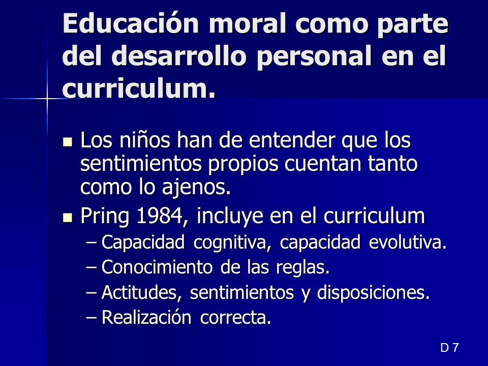 Educación moral como parte del desarrollo personal en el curriculum. Los niños han de entender que los sentimientos propios cuentan tanto como lo ajen