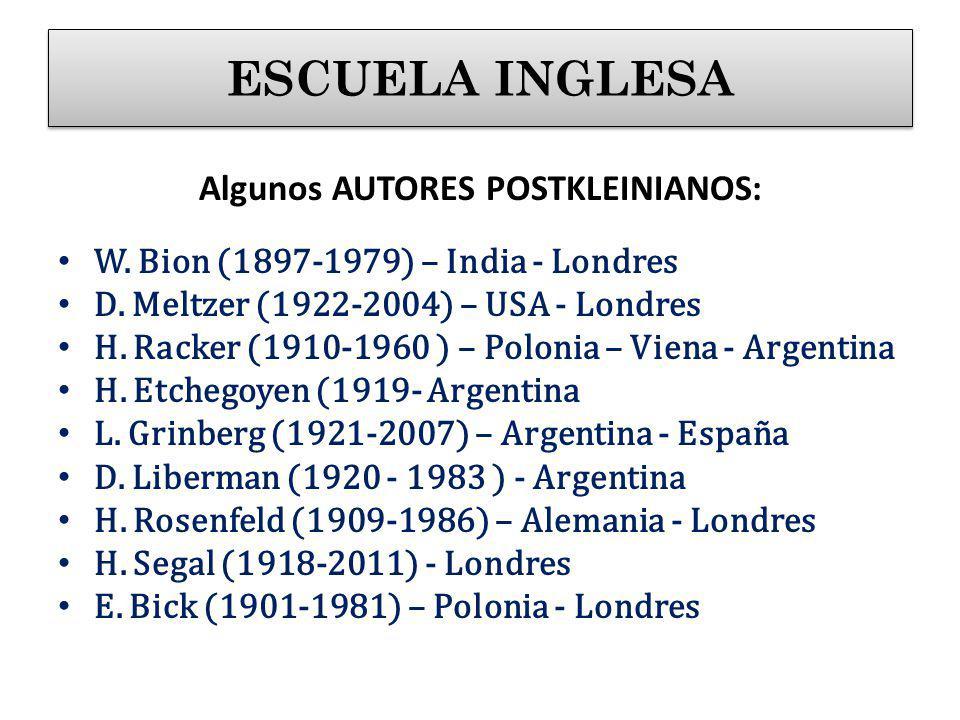 Algunos AUTORES POSTKLEINIANOS: W.Bion (1897-1979) – India - Londres D.