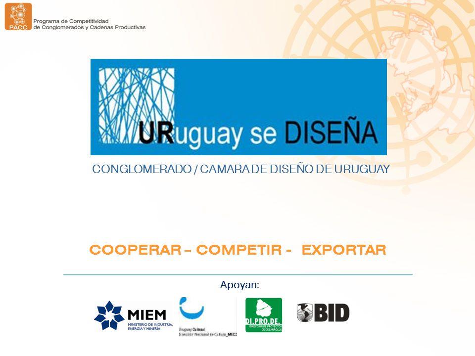 Apoyan: COOPERAR – COMPETIR - EXPORTAR CONGLOMERADO / CAMARA DE DISEÑO DE URUGUAY