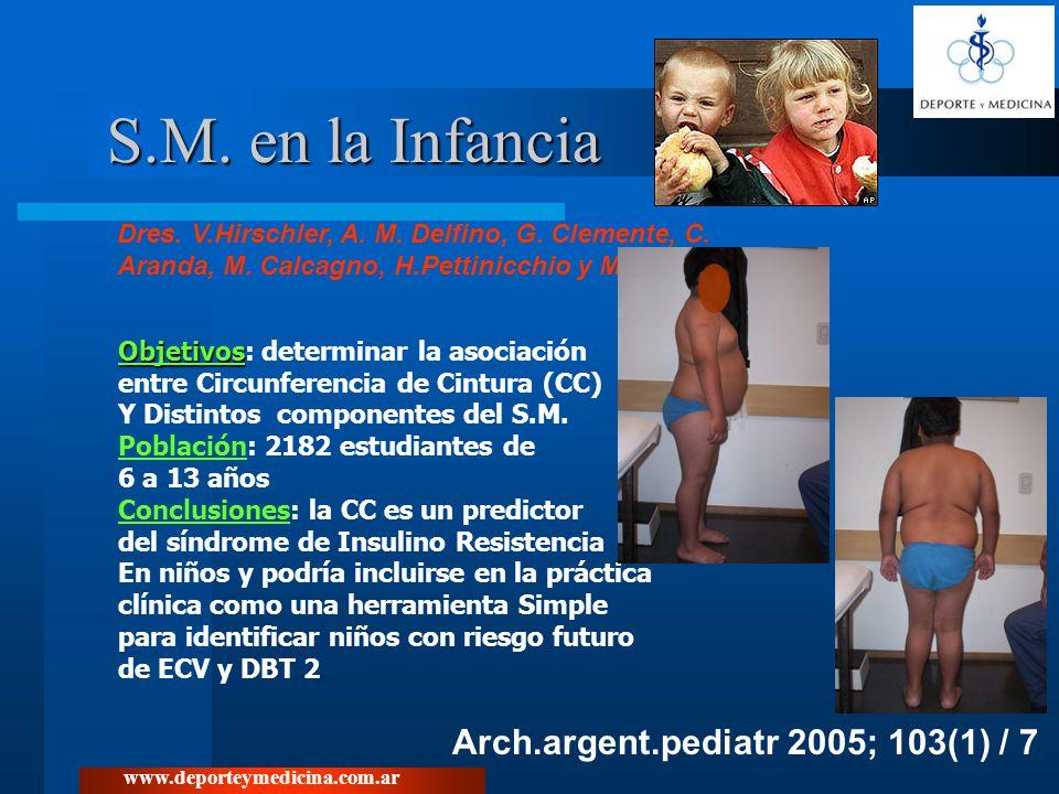 www.deporteymedicina.com.ar S.M. en la Infancia Arch.argent.pediatr 2005; 103(1) / 7 Dres. V.Hirschler, A. M. Delfino, G. Clemente, C. Aranda, M. Calc