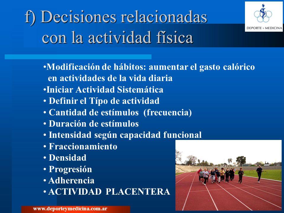 www.deporteymedicina.com.ar f) Decisiones relacionadas con la actividad física Modificación de hábitos: aumentar el gasto calórico en actividades de l