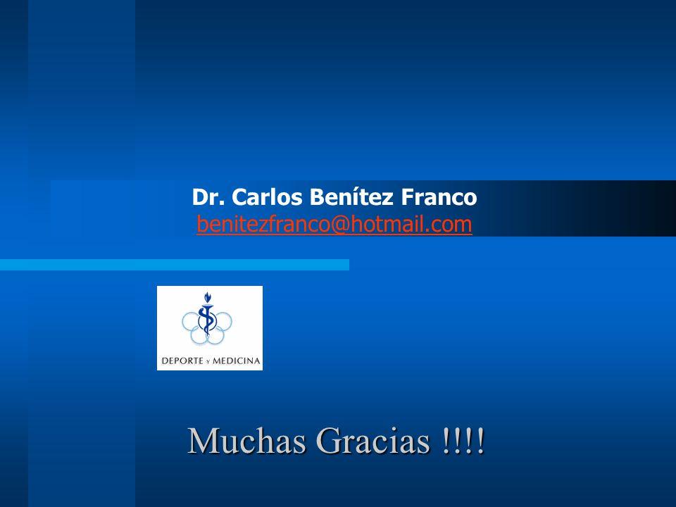 Muchas Gracias !!!! Dr. Carlos Benítez Franco benitezfranco@hotmail.com