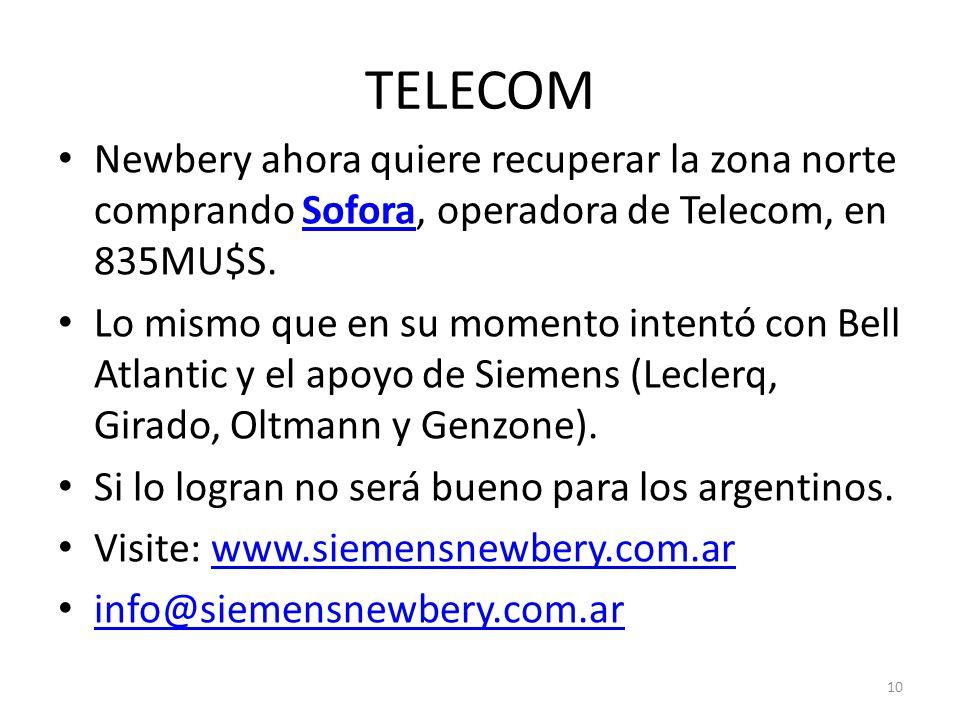 TELECOM Newbery ahora quiere recuperar la zona norte comprando Sofora, operadora de Telecom, en 835MU$S.Sofora Lo mismo que en su momento intentó con
