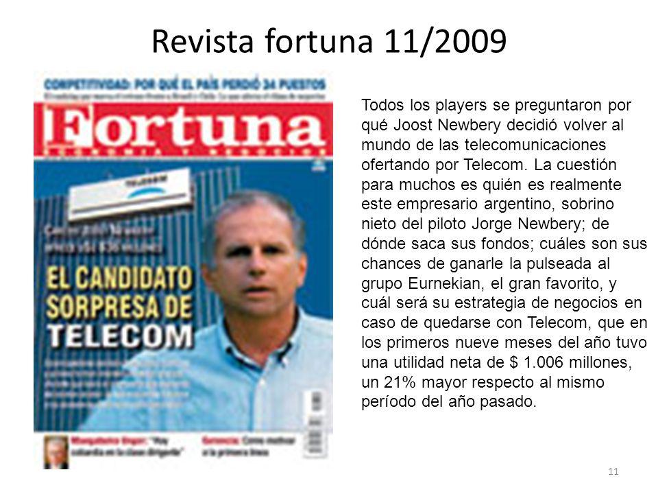 Revista fortuna 11/2009 11 Todos los players se preguntaron por qué Joost Newbery decidió volver al mundo de las telecomunicaciones ofertando por Tele