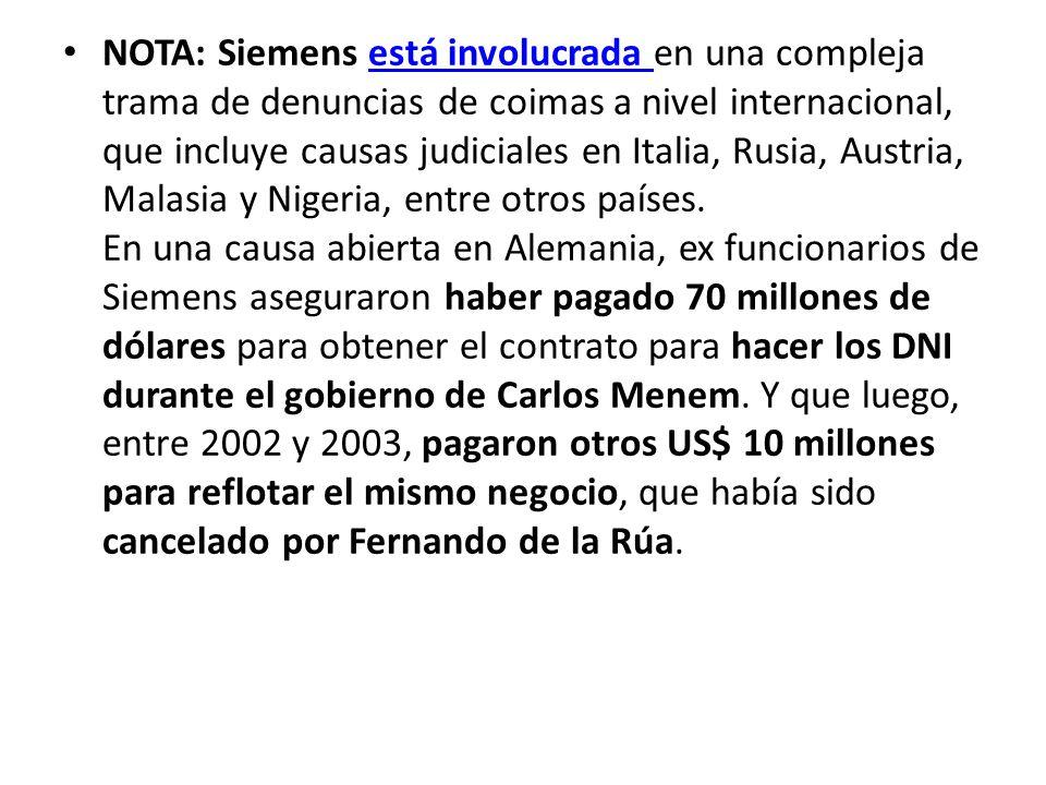 NOTA: Siemens está involucrada en una compleja trama de denuncias de coimas a nivel internacional, que incluye causas judiciales en Italia, Rusia, Aus