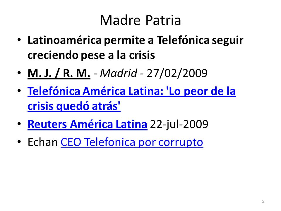 Madre Patria Latinoamérica permite a Telefónica seguir creciendo pese a la crisis M. J. / R. M. - Madrid - 27/02/2009 Telefónica América Latina: 'Lo p