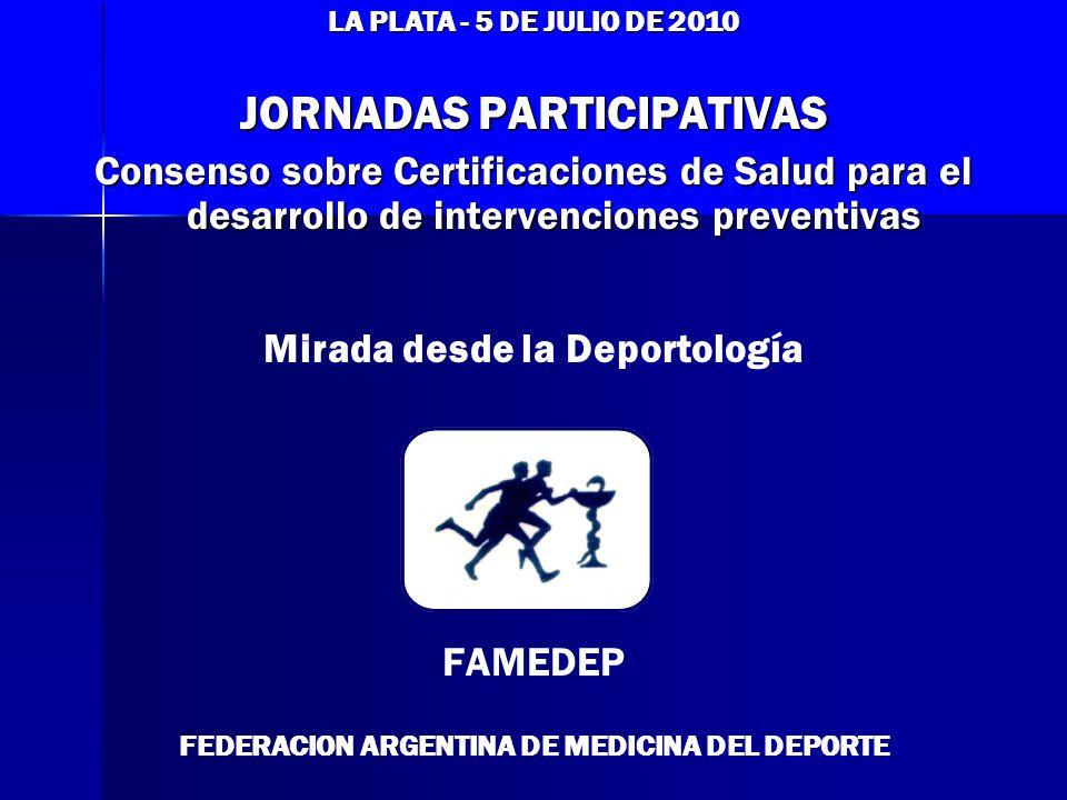 LA PLATA - 5 DE JULIO DE 2010 JORNADAS PARTICIPATIVAS Consenso sobre Certificaciones de Salud para el desarrollo de intervenciones preventivas Mirada