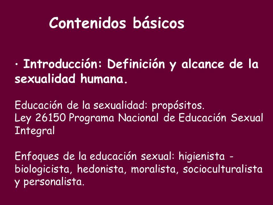 Introducción: Definición y alcance de la sexualidad humana. Educación de la sexualidad: propósitos. Ley 26150 Programa Nacional de Educación Sexual In