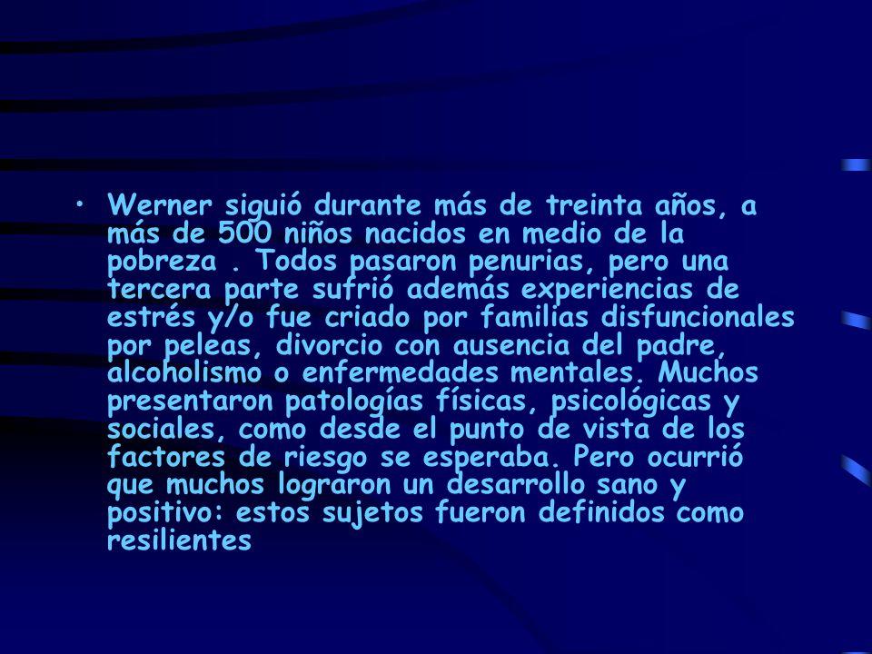 Werner siguió durante más de treinta años, a más de 500 niños nacidos en medio de la pobreza. Todos pasaron penurias, pero una tercera parte sufrió ad