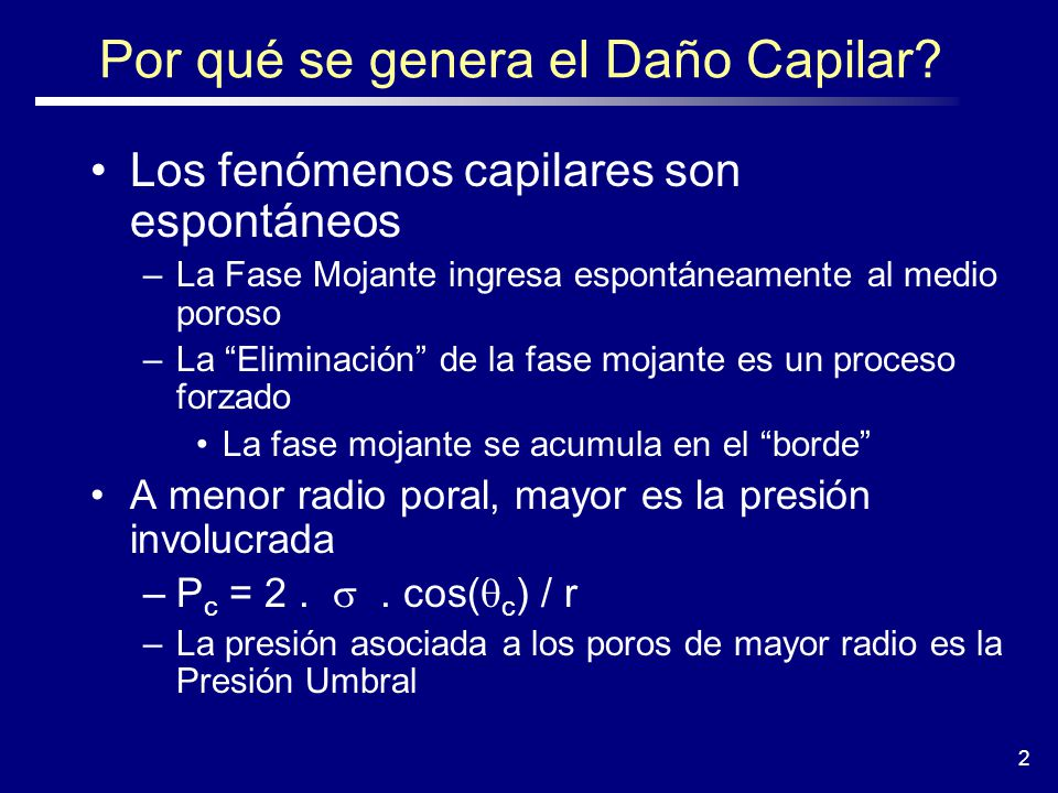 P Dinámica P de Reservorio Ejemplo P Dinámica= 2,000 psi P de Reservorio = 4,000 psi P Capilar = 2,000 psi ΔP agua = 0 psi !.