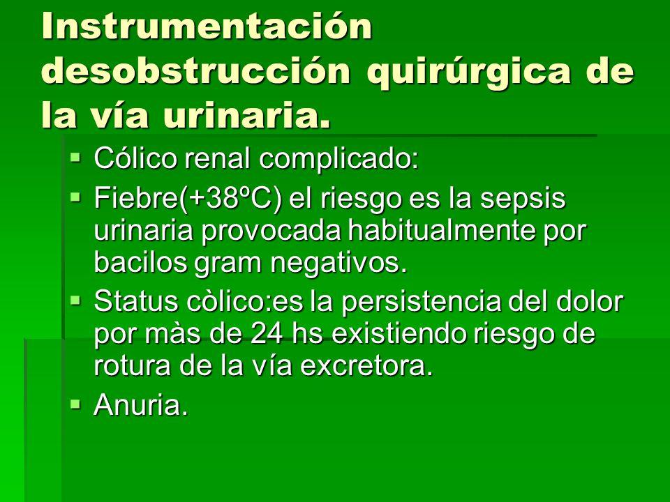 Instrumentación desobstrucción quirúrgica de la vía urinaria.