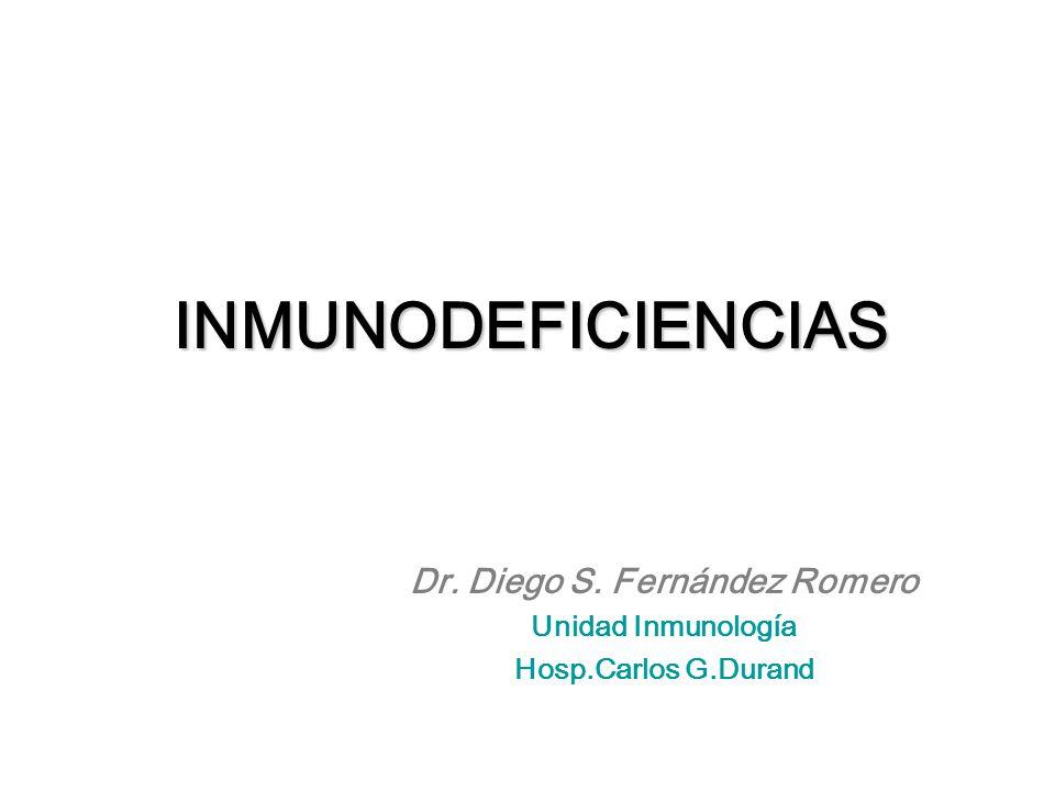INMUNODEFICIENCIAS Dr. Diego S. Fernández Romero Unidad Inmunología Hosp.Carlos G.Durand