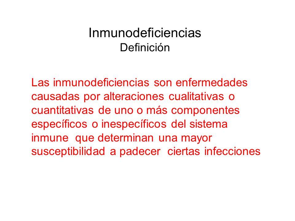Inmunodeficiencias Definición Las inmunodeficiencias son enfermedades causadas por alteraciones cualitativas o cuantitativas de uno o más componentes
