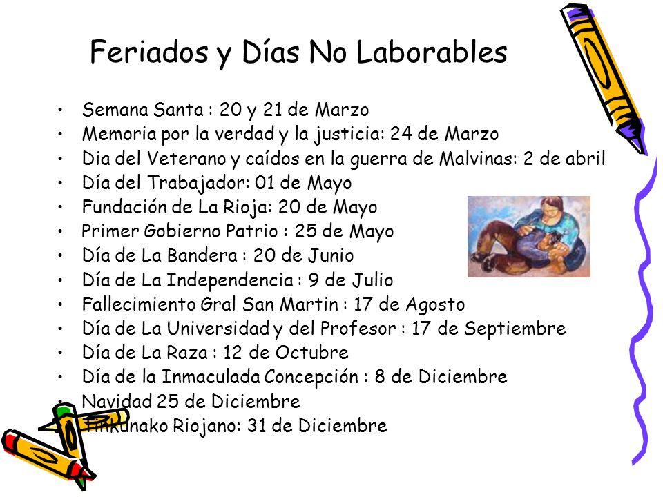 Feriados y Días No Laborables Semana Santa : 20 y 21 de Marzo Memoria por la verdad y la justicia: 24 de Marzo Dia del Veterano y caídos en la guerra