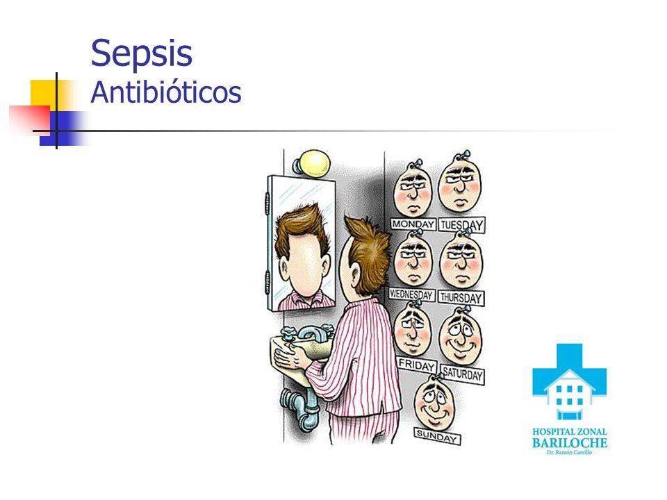 Sepsis Tratamiento Antibióticos Control del Foco infeccioso Reanimación Hemodinámica