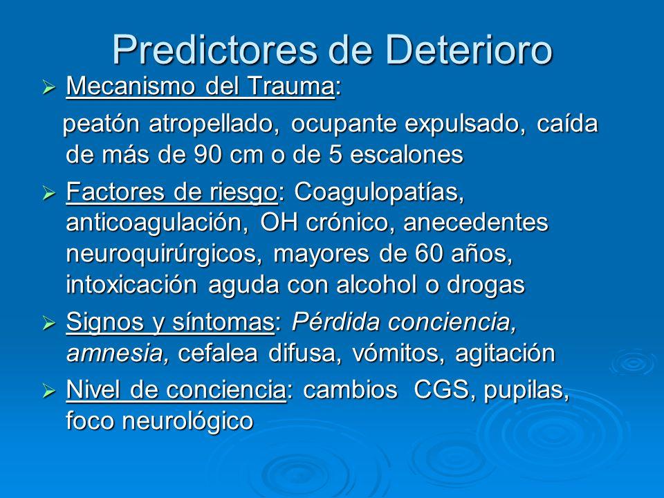 Predictores de Deterioro Mecanismo del Trauma: Mecanismo del Trauma: peatón atropellado, ocupante expulsado, caída de más de 90 cm o de 5 escalones pe