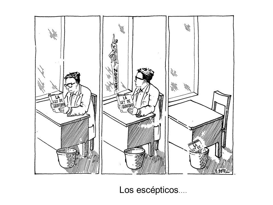 Los escépticos ….