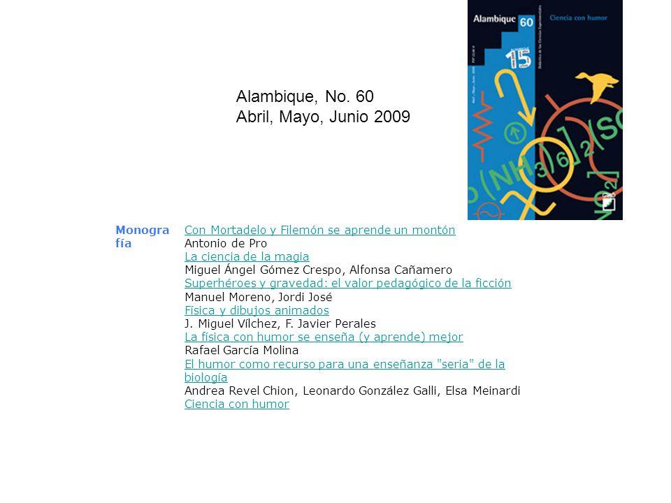 Alambique, No. 60 Abril, Mayo, Junio 2009 Núm.060 Abril, Maig, Juny 2009 Monogra fía Con Mortadelo y Filemón se aprende un montón Antonio de Pro La ci