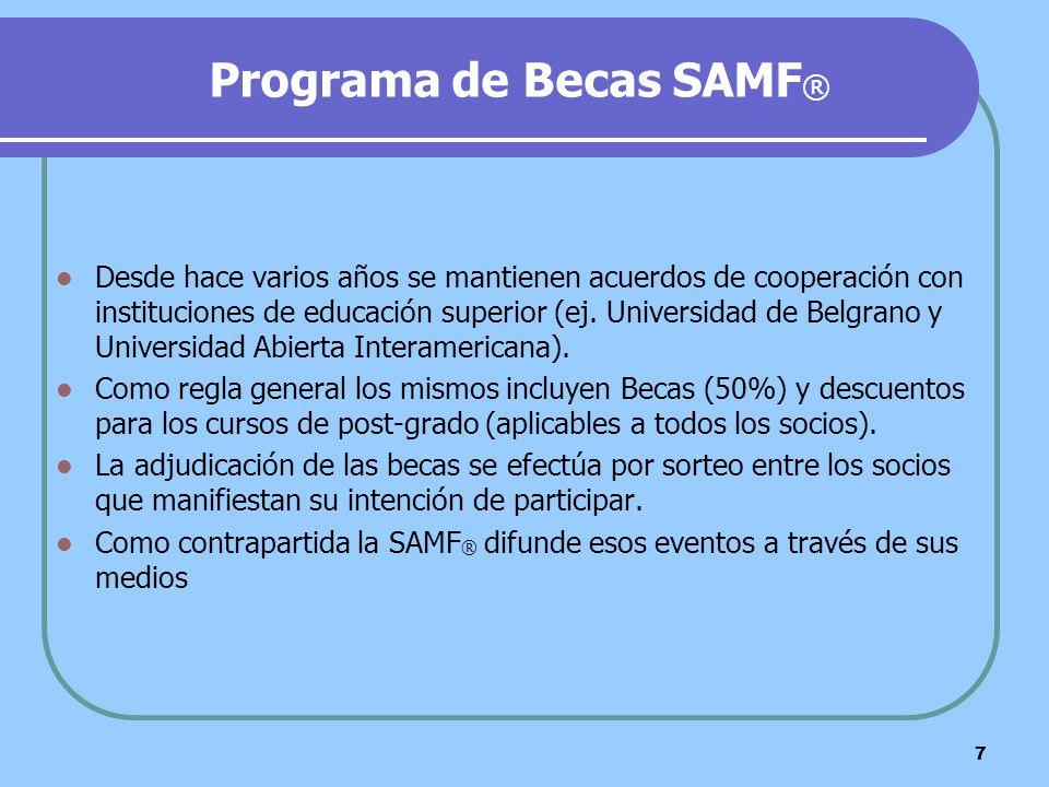 7 Programa de Becas SAMF ® Desde hace varios años se mantienen acuerdos de cooperación con instituciones de educación superior (ej. Universidad de Bel