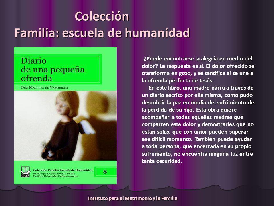 Colección Familia: escuela de humanidad ¿Puede encontrarse la alegría en medio del dolor.