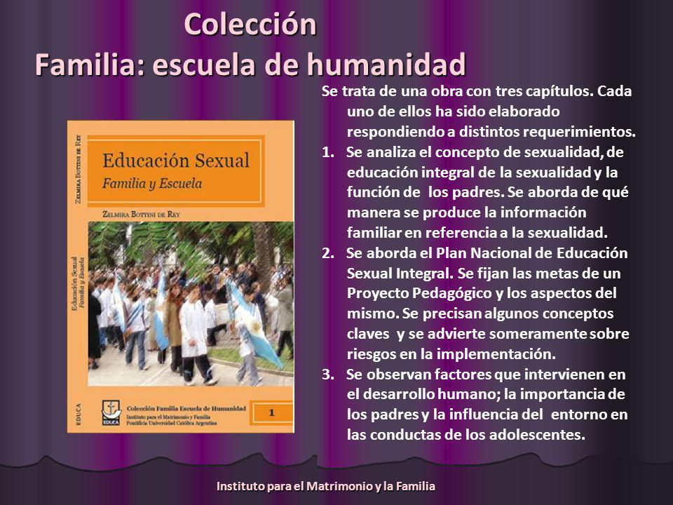 Colección Familia: escuela de humanidad Se trata de una obra con tres capítulos.