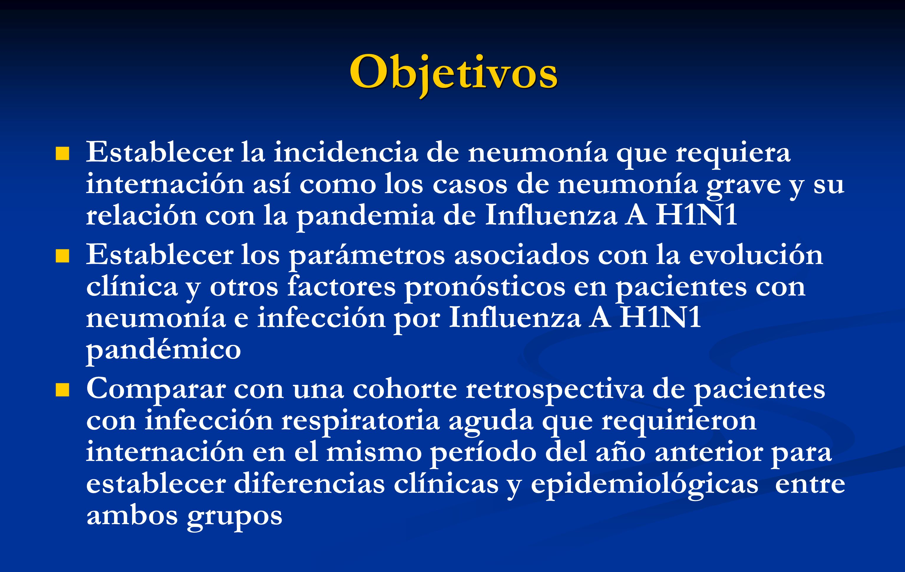 Objetivos Establecer la incidencia de neumonía que requiera internación así como los casos de neumonía grave y su relación con la pandemia de Influenz
