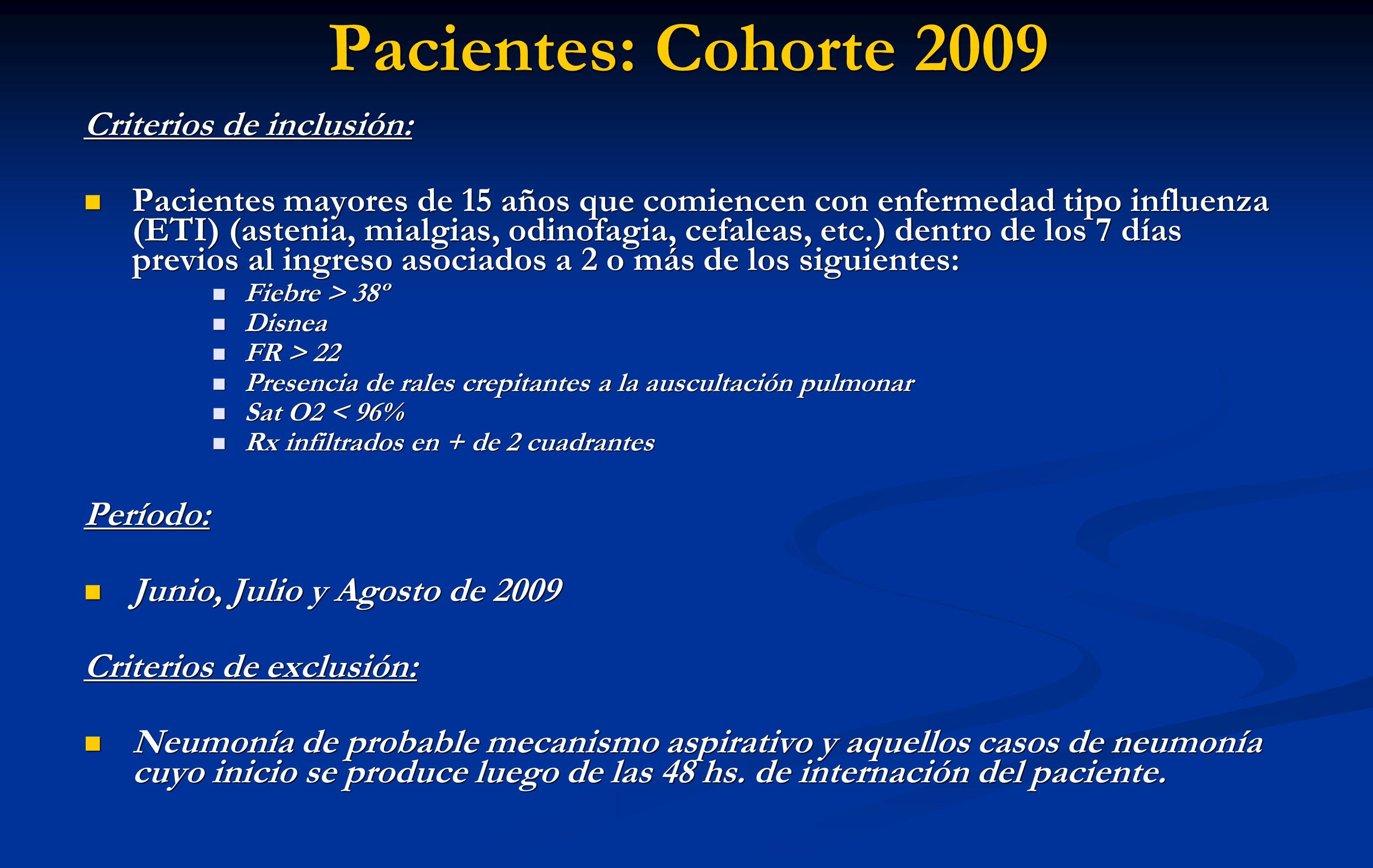 Pacientes: Cohorte 2009 Criterios de inclusión: Pacientes mayores de 15 años que comiencen con enfermedad tipo influenza (ETI) (astenia, mialgias, odi