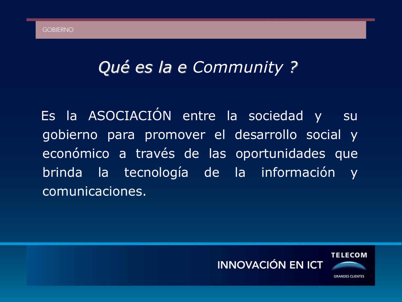 Qué es la e . Qué es la e Community .