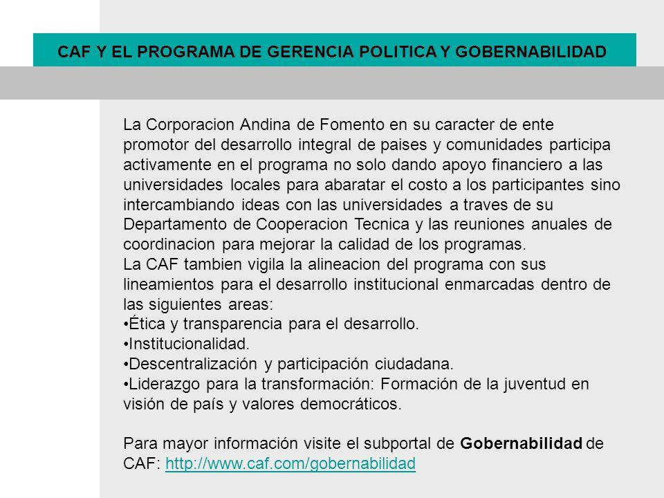 La Corporacion Andina de Fomento en su caracter de ente promotor del desarrollo integral de paises y comunidades participa activamente en el programa