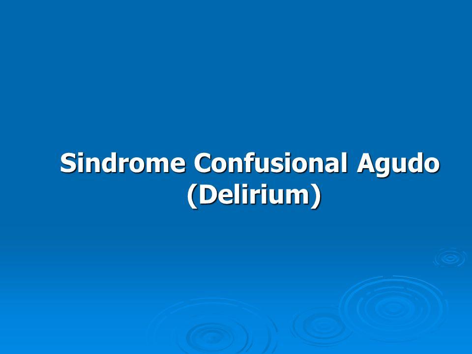 Sindrome Confusional Agudo (Delirium) (Delirium)