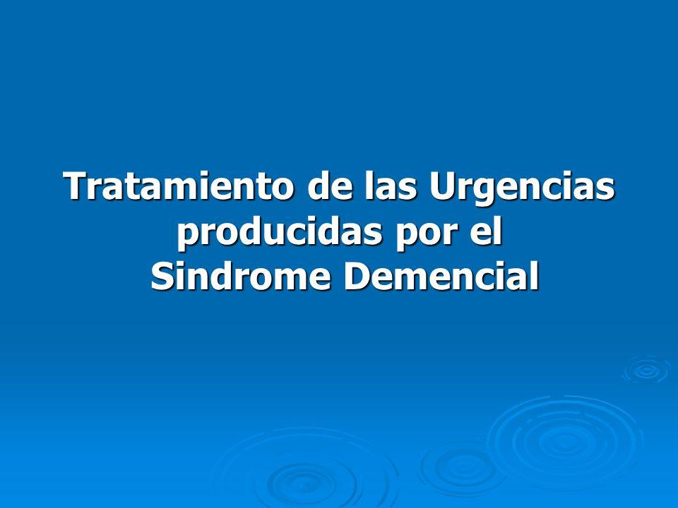 Tratamiento de las Urgencias producidas por el Sindrome Demencial