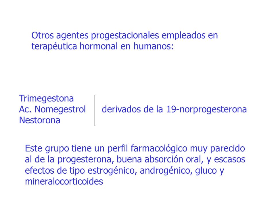 Otros agentes progestacionales empleados en terapéutica hormonal en humanos: Trimegestona Ac.