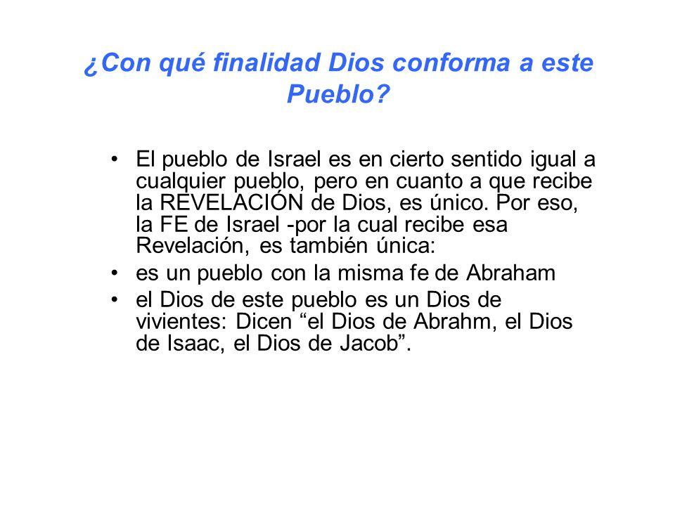 El pueblo de Israel es en cierto sentido igual a cualquier pueblo, pero en cuanto a que recibe la REVELACIÓN de Dios, es único.