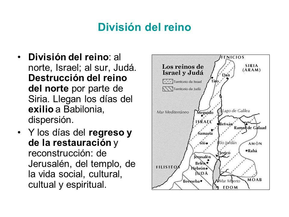 División del reino División del reino: al norte, Israel; al sur, Judá.