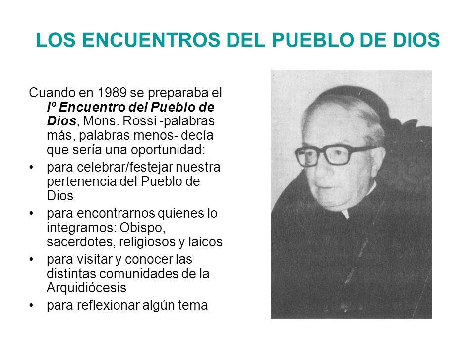 LOS ENCUENTROS DEL PUEBLO DE DIOS Cuando en 1989 se preparaba el Iº Encuentro del Pueblo de Dios, Mons.