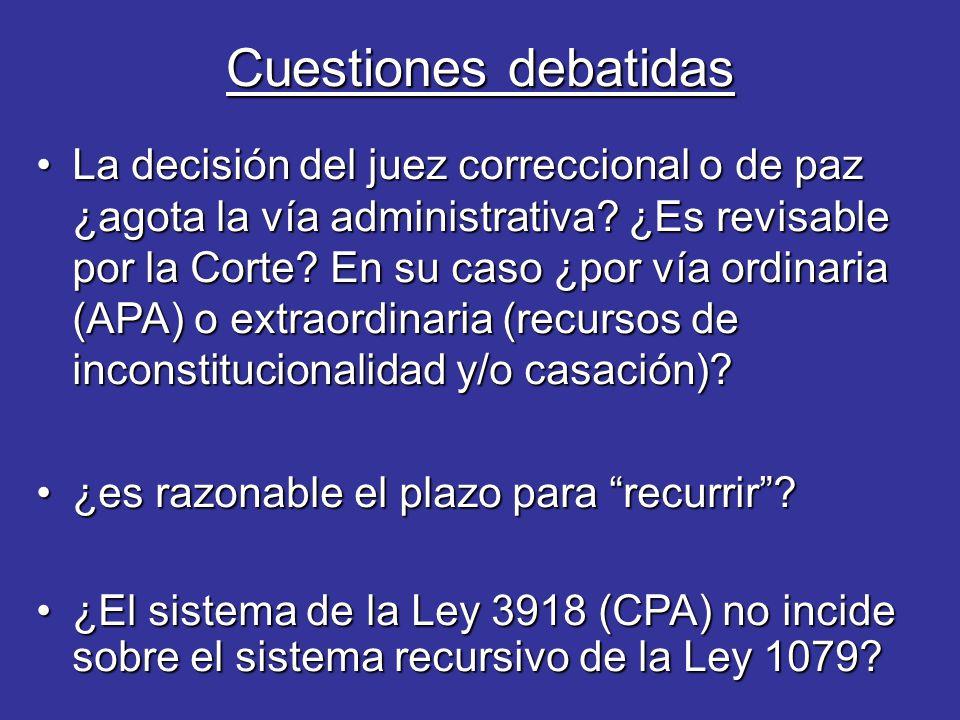 Cuestiones debatidas La decisión del juez correccional o de paz ¿agota la vía administrativa.