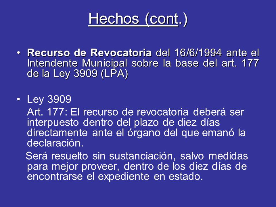 Hechos (cont.) Recurso de Revocatoria del 16/6/1994 ante el Intendente Municipal sobre la base del art.