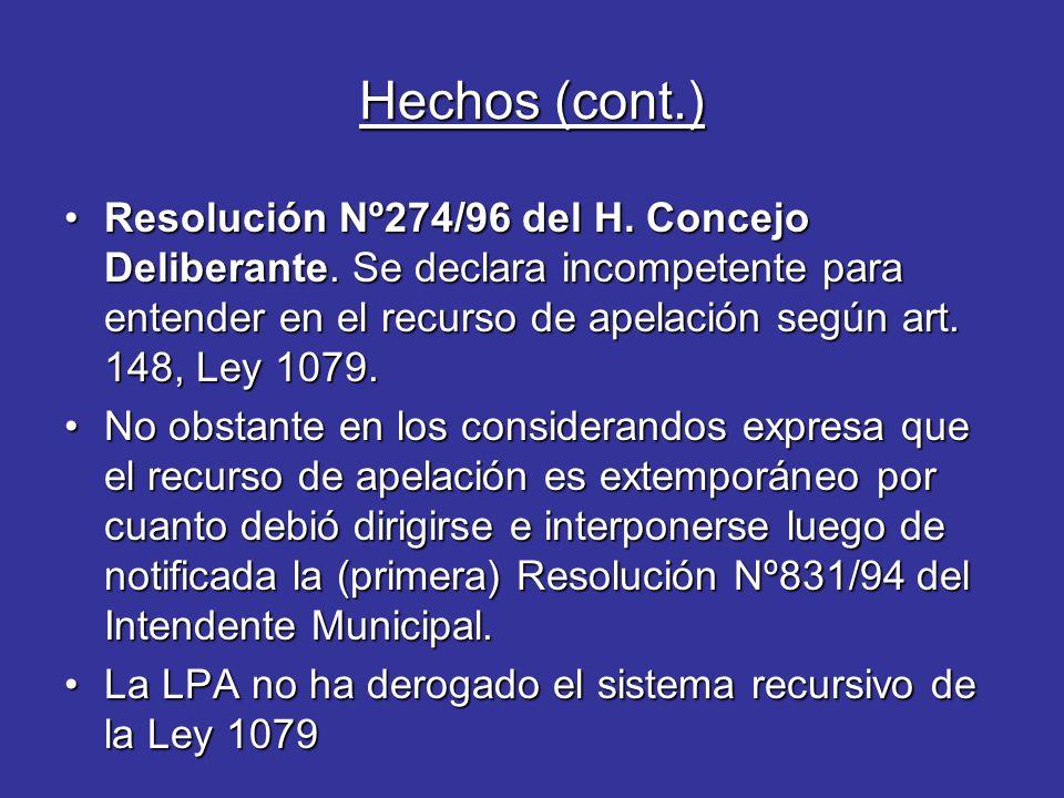 Hechos (cont.) Resolución Nº274/96 del H. Concejo Deliberante.