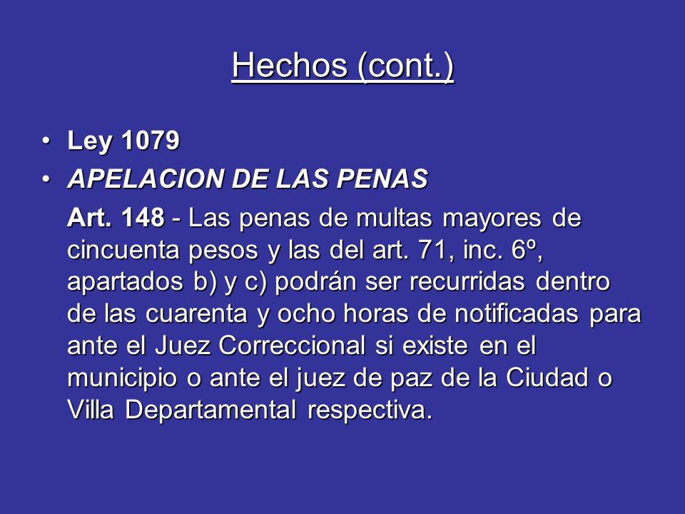 Hechos (cont.) Ley 1079Ley 1079 APELACION DE LAS PENASAPELACION DE LAS PENAS Art.