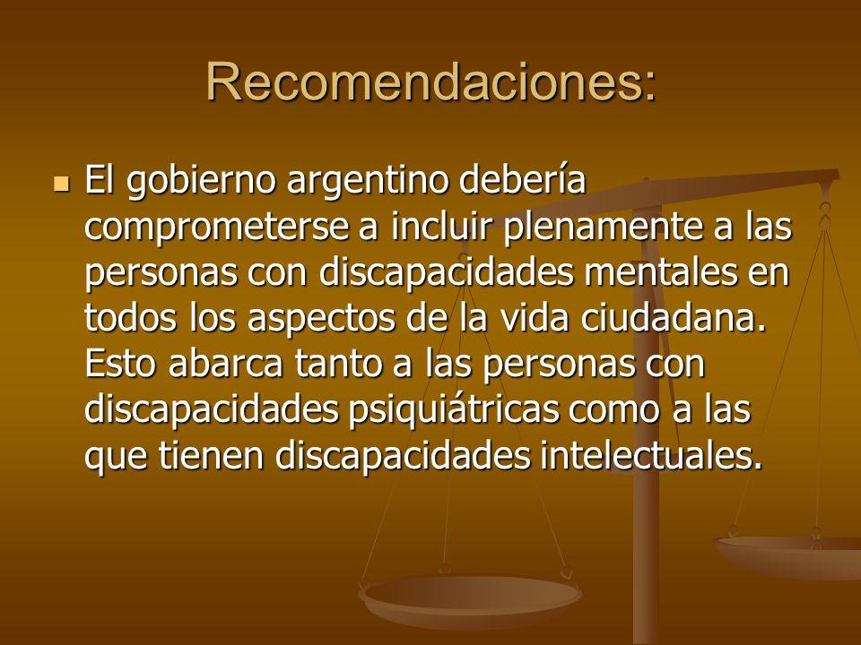 Recomendaciones: El gobierno argentino debería comprometerse a incluir plenamente a las personas con discapacidades mentales en todos los aspectos de