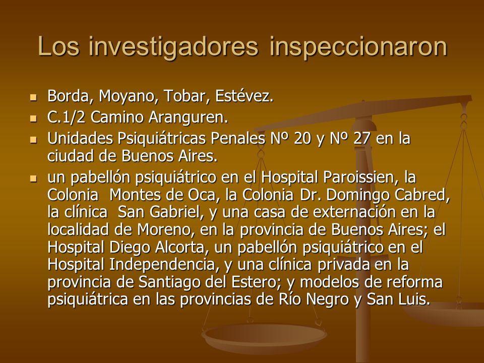 Los investigadores inspeccionaron Borda, Moyano, Tobar, Estévez. Borda, Moyano, Tobar, Estévez. C.1/2 Camino Aranguren. C.1/2 Camino Aranguren. Unidad