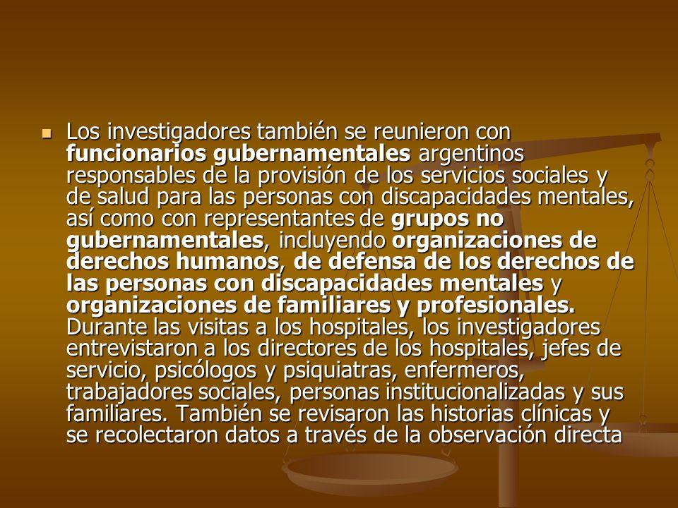 Los investigadores también se reunieron con funcionarios gubernamentales argentinos responsables de la provisión de los servicios sociales y de salud