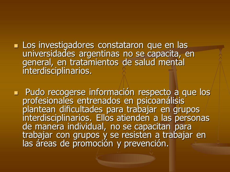 Los investigadores constataron que en las universidades argentinas no se capacita, en general, en tratamientos de salud mental interdisciplinarios. Lo
