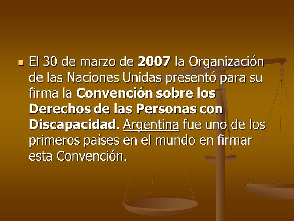 El 30 de marzo de 2007 la Organización de las Naciones Unidas presentó para su rma la Convención sobre los Derechos de las Personas con Discapacidad.